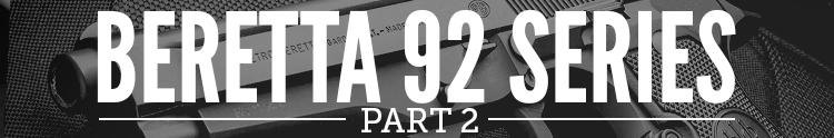 Beretta 92 Series Part 2