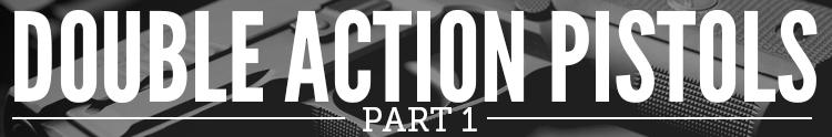 Double Action Pistols Series